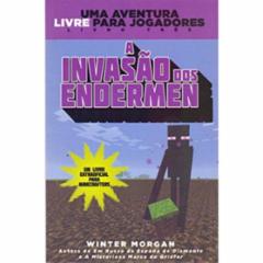 Cupom de desconto - 5% OFF em Invasão dos Endermen, a - Livro 3 - Série Uma Aventura Livre Para Jogadores - Winter Morgan (8584421092)