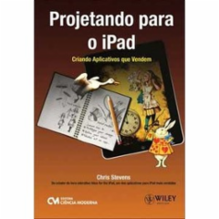 Cupom de desconto - 5% OFF em Projetando Para o Ipad - Criando Aplicativos que Vendem - Chris Stevens (8539901595)