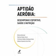 Cupom de desconto - 22% OFF em Aptidão Aeróbia: Desempenho Esportivo, Saúde e Nutrição - Impresso - Rômulo Bertuzz (8520450350)