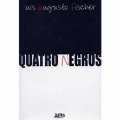 Cupom de desconto - 8% OFF em Quatro Negros - Luis Augusto Fischer (8525414972)